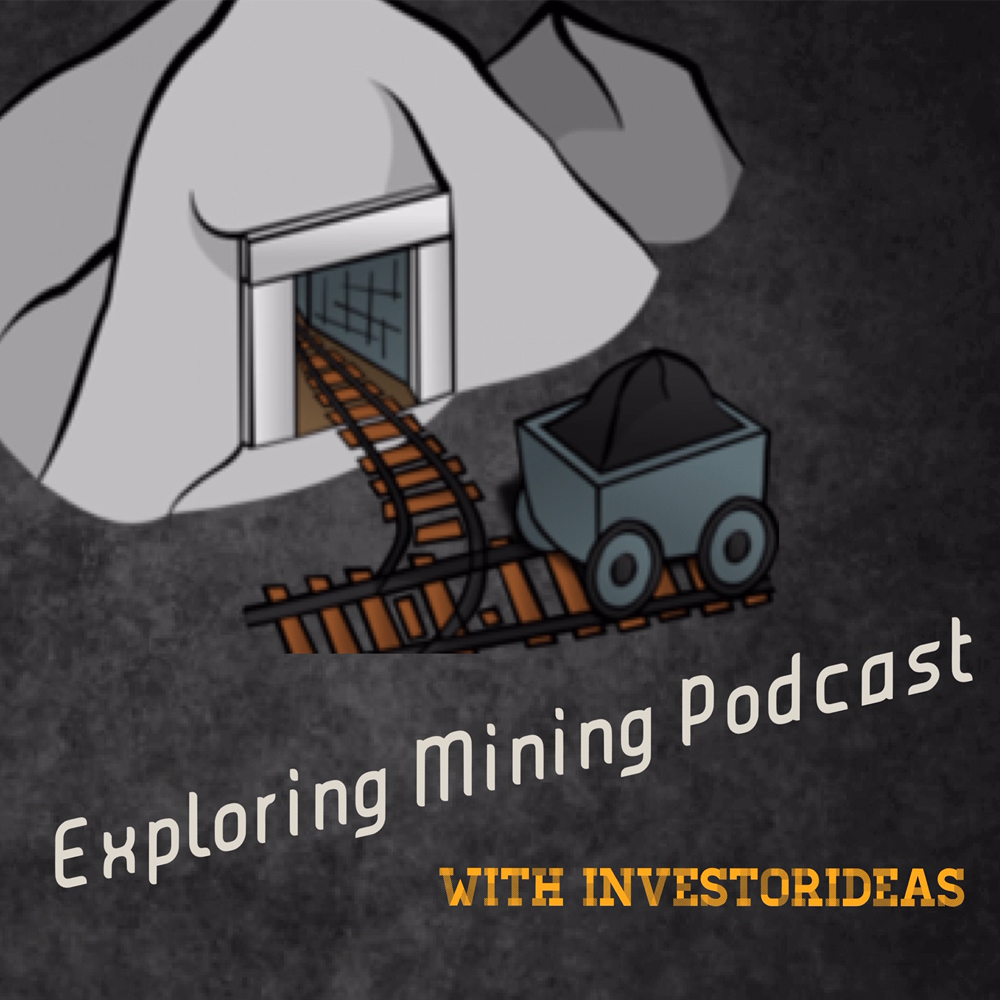 Exploring Mining Podcast with Investorideas - get mining stock news from TSX, TSXV ,CSE, ASX, NASDAQ, NYSE companies plus interviews with CEO's and leading experts